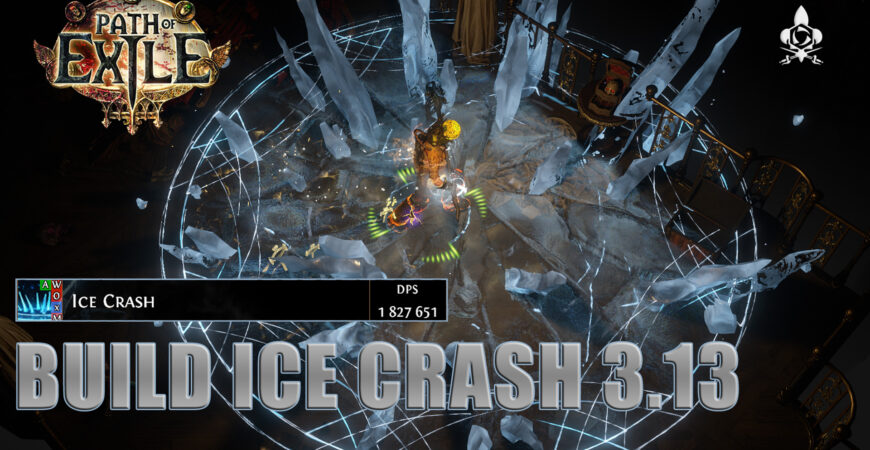 Build Icecrash Path of Exile 3.13 full content ! 2 million DPS