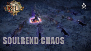 Soulrend Chaos Path of Exile 3.13