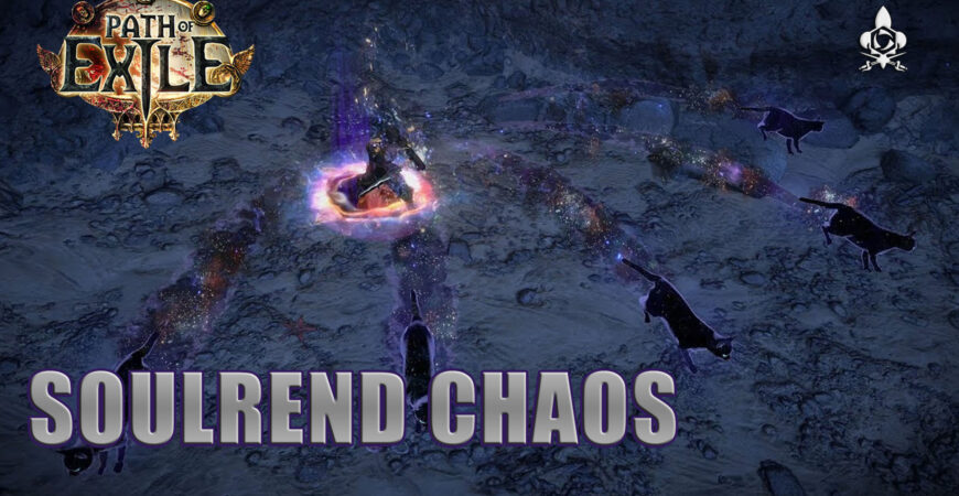 SoulRend Chaos Path of Exile 3.13 CI contenu complet
